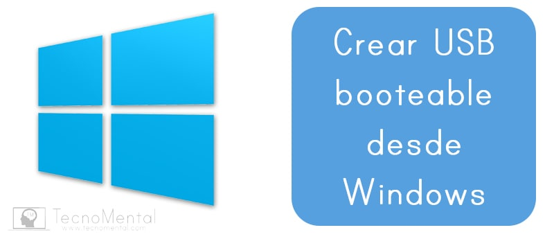 Cómo crear usb booteable desde Windows