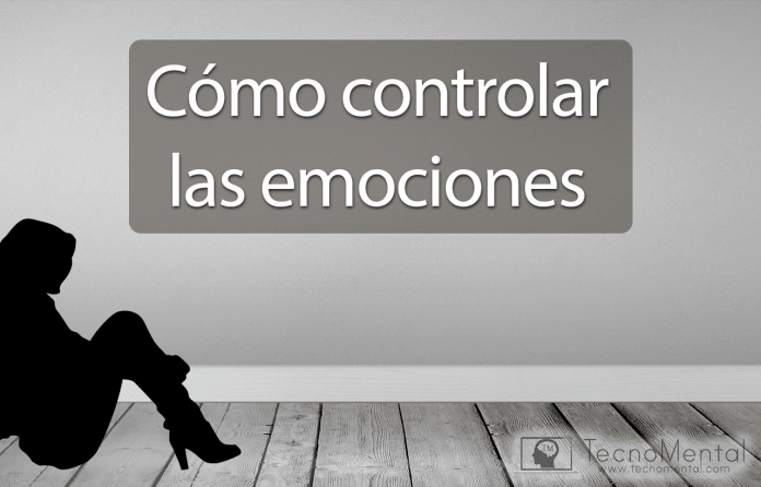 Cómo controlar y manejar las emociones